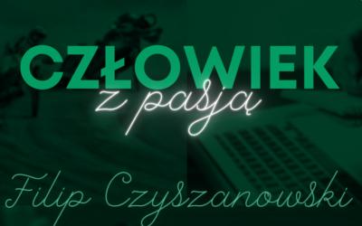 #CzłowiekzPasją: Filip Czyszanowski, dziennikarz TVP