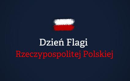 Świętujmy Dzień Flagi Rzeczypospolitej Polskiej!